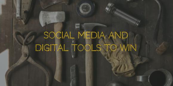 Social Media and Digital Tools To Win